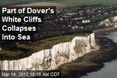 Part of Dover's White Cliffs Collapses Into Sea