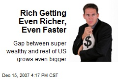 Rich Getting Even Richer, Even Faster