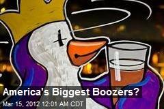 America's Biggest Boozers?