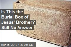 Israeli Dodges Grave Charges Over Jesus Bro Burial Box