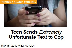 Teen Sends Extremely Unfortunate Text to Cop