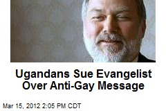 Ugandans Sue US Evangelist Over Anti-Gay Message