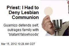 Priest: I Had to Deny Lesbian Communion