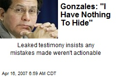 "Gonzales: ""I Have Nothing To Hide"""