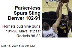 Parker-less Spurs Sting Denver 102-91