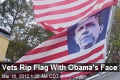 Vets Rip Flag With Obama's Face