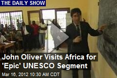 John Oliver Visits Africa for 'Epic' UNESCO Segment
