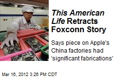 This American Life Retracts Foxconn Story