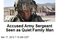 Accused Army Sergeant Seen as Quiet Family Man