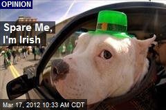 Spare Me, I'm Irish
