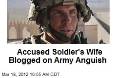 Accused Soldier's Wife Blogged on Army Anguish