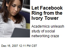 Let Facebook Ring from the Ivory Tower
