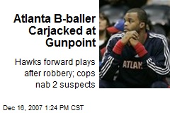 Atlanta B-baller Carjacked at Gunpoint