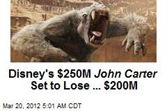 Disney's John Carter a $250M Flop