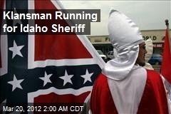 Klansman Running for Idaho Sheriff