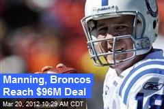 Manning, Broncos Reach $96M Deal