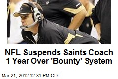NFL Suspends Saints Coach 1 Year Over 'Bounty' System