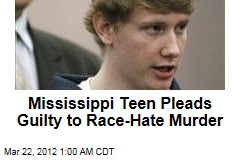 Miss. Teen Pleads Guilty to Race-Hate Murder