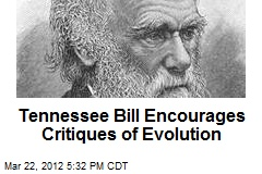 Tennessee Bill Encourages Critiques of Evolution