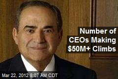 Number of CEOs Making $50M+ Climbs
