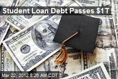 Student Loan Debt Passes $1T