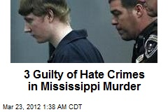 3 Guilty of Hate Crimes in Mississippi Murder