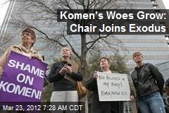 Komen's Woes Grow: Chair Joins Exodus
