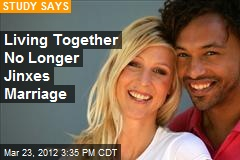 Living Together No Longer Jinxes Marriage