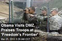 Obama Visits DMZ, Praises Troops at 'Freedom's Frontier'