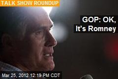 GOP: OK, It's Romney