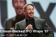 Ellison-Backed IPO Wraps '07