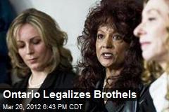 Ontario Legalizes Brothels