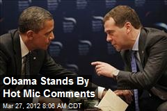 Obama Stands By Hot Mic Comments