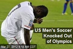 US Men's Soccer Knocked Out of Olympics