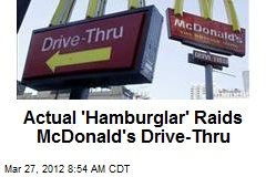 Actual 'Hamburglar' Raids McDonald's Drive-Thru