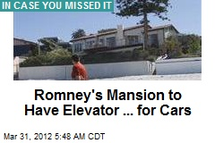 Romney's Mansion to Have Elevator ... for Cars