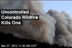 Uncontrolled Colorado Wildfire Kills One