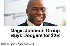 Magic Johnson Group Buys Dodgers for $2B