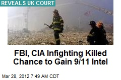 FBI, CIA Infighting Killed Chance to Gain 9/11 Intel