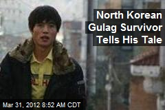 North Korean Gulag Survivor Tells His Tale