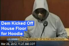 Dem Kicked Off House Floor for Hoodie