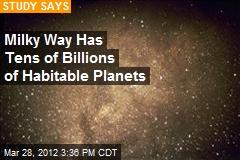 Milky Way Has Tens of Billions of Habitable Planets