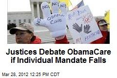 Justices Debate ObamaCare if Individual Mandate Falls