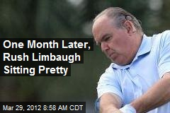 One Month Later, Rush Limbaugh Sitting Pretty