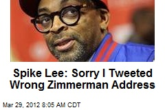 Spike Lee: Sorry I Tweeted Wrong Zimmerman Address