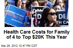 Health Care Costs for Family of 4 to Top $20K This Year