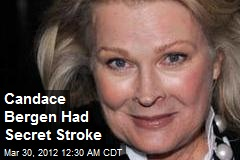 Candace Bergen Had Secret Stroke
