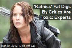 'Katniss' Fat Digs By Critics Are Toxic: Experts