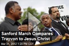 Sanford March Compares Trayvon to Jesus Christ