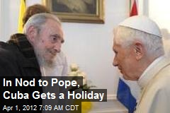 In Nod to Pope, Cuba to Honor Good Friday